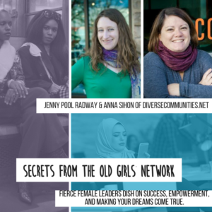 Empowering Latinas in the Workplace – Secrets From the Old Girls Network – Anna Sihon and Jenny Pool Radway