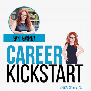 Sami Gardner Talks Cultivating Self Belief to Rock Your Job Hunt
